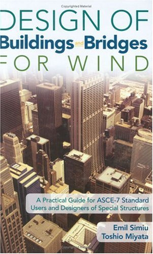 Design of Buildings and Bridges for Wind: A Practical Guide for ASCE–7 Standard Users and Designers of Special Structures