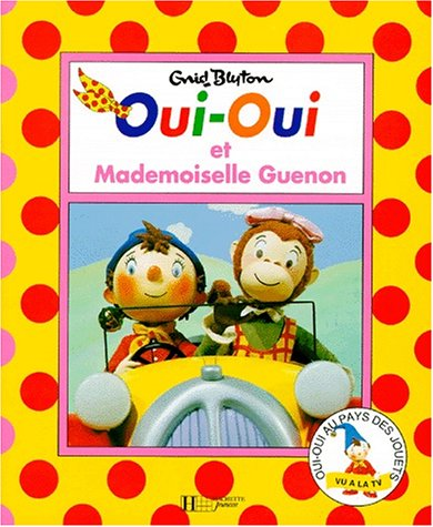 Oui-Oui et mademoiselle Guenon (Oui-Oui.)