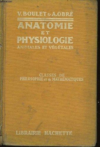 Anatomie et physiologie animales et végétales.