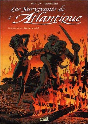 Les survivants de l'Atlantique, Tome 4 : Trésor Mortel : 2ème édition