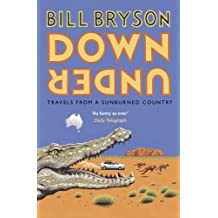 Down Under: Travels in a Sunburned Country (Bryson, Band 6)