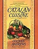 Catalan Cuisine: Europe's Last Great Culinary Secret