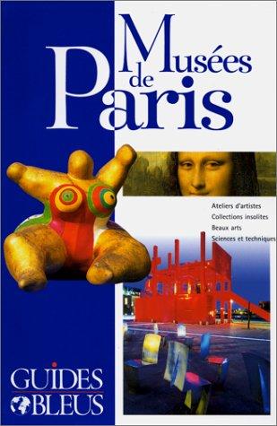 Guide Bleu : Musées de Paris par Collectif