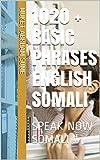 1020 + BASIC PHRASES ENGLISH SOMALI : SPEAK NOW SOMALI !! (English Edition)