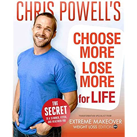 [Chris Powell's Choose More, Lose More for Life] (By: Chris Powell) [published: August, 2013]