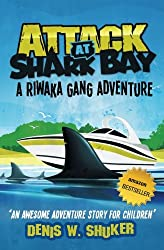 Attack at Shark Bay A Riwaka Gang Adventure: A thrilling, children's adventure, set in New Zealand, in the South Pacific , for kids 8 - 14: Volume 1 (Riwaka Gang Adventures)