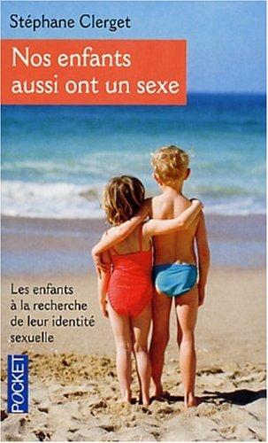 Nos enfants aussi ont un sexe par Stéphane Clerget