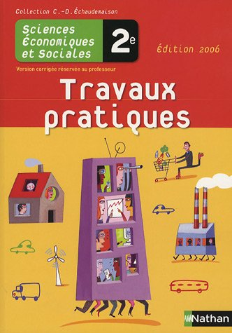 Travaux pratiques 2e Sciences économiques et sociales : Version corrigée réservée au professeur