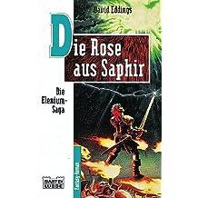 Die Elenium-Saga, Band 3: Die Rose aus Saphir