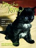 Psycho Kitty?: Understanding Your Cat's Behaviour