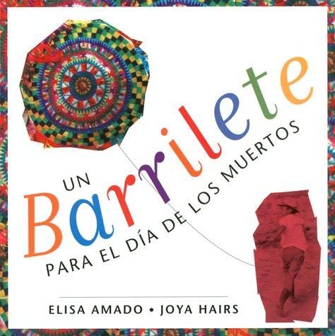 Un Barrilete Para El Dia de Los Muertos = Barrilete por Elisa Amado
