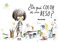 ¿De qué color es un beso? par Rocio Bonilla Raya