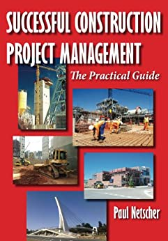 Successful Construction Project Management: The Practical Guide (English Edition) di [Netscher, Paul]