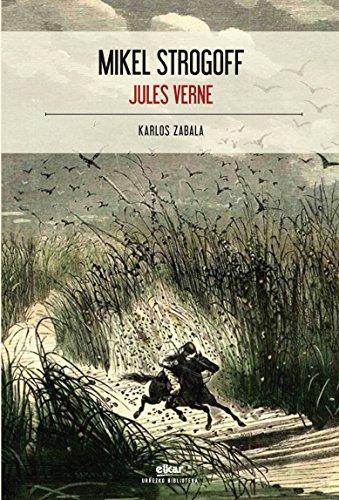 Mikel Strogoff (Urrezko biblioteka Book 11) (Basque Edition) por Jules Verne