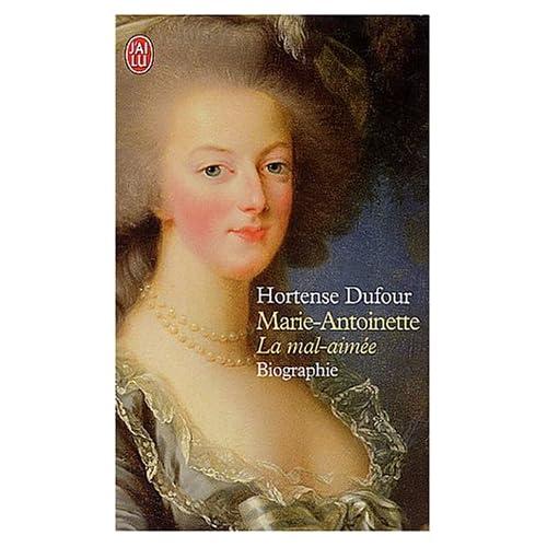 Marie-Antoinette, la mal aimée