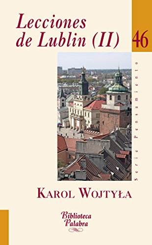 Lecciones de Lublin (II) (Biblioteca Palabra nº 46) por Karol Wojtyla