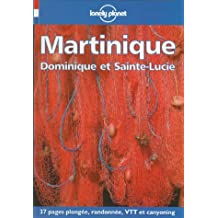 Lonely Planet Martinique, Dominique Et Sainte-Lucie (Lonely Planet Travel Guides French Edition)