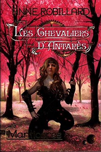Les Chevaliers d'Antarès 03 : Manticores (Chevaliers d'Antarès Les) (French Edition)