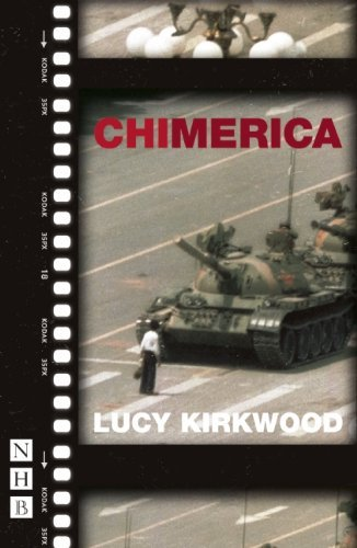 Chimerica: West End Edition (NHB Modern Plays) (Nick Hern Books) by Lucy Kirkwood (2013-08-08)