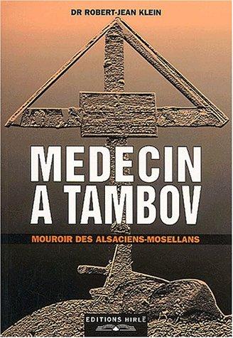 Médecin à Tambov, mouroir des Alsaciens-Mosellans par Robert-Jean Klein