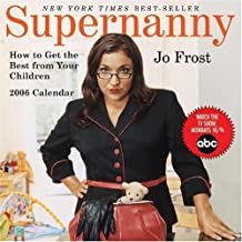 Supernanny 2006 Calendar: How to Get the Best from Your Children
