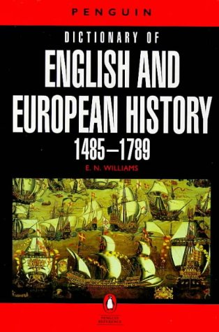 The Penguin Dictionary of English And European History, 1485-1789 (Penguin Reference Books)