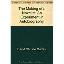 The Making of a Novelist. An Experiment in Autobiography.