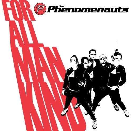 For All Mankind by Phenomenauts (2008-04-08)