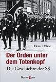 Der Orden unter dem Totenkopf: Die Geschichte der SS - Heinz Höhne
