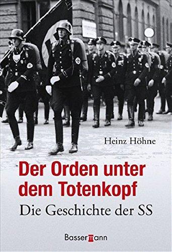 Der Orden unter dem Totenkopf: Die Geschichte der SS