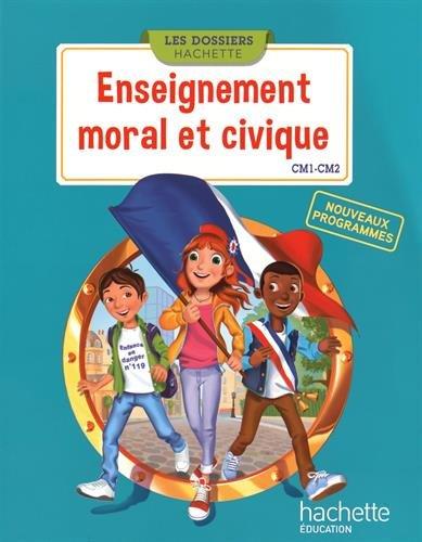 Enseignement moral et civique : CM1-CM2 : nouveaux programmes / Christophe Saïsse,... Esther Boissière,....- Vanves (Hauts-de-Seine) : Hachette éducation , DL 2016, cop. 2016