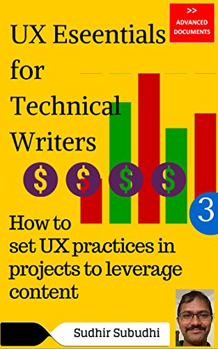 UX Essentials for Technical Writers, Part 3: How to set UX practices in projects to leverage content (Advanced Documents) (English Edition)