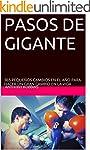 PASOS DE GIGANTE: 365 PEQUE�OS CAMBIO...