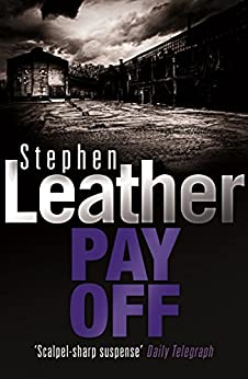 Pay Off (Stephen Leather Thrillers) by [Leather, Stephen]