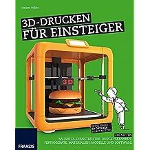 3D-Drucken für Einsteiger (Schnelleinstieg) by Heiner Stiller (2014-10-27)