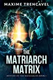 The Matriarch Matrix by Maxime Trencavel