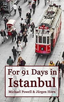 For 91 Days in Istanbul (English Edition) de [Powell, Michael]