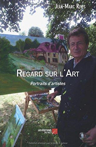Regard sur l'Art: Portraits d'artistes
