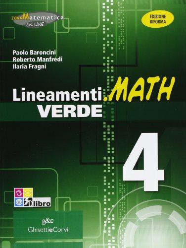 Lineamenti.math verde. Ediz. riforma. Per le Scuole superiori. Con espansione online: LINEAM.MATH VER.4