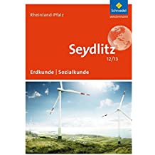 Seydlitz Erdkunde/Sozialkunde 12/13: Seydlitz Geographie - Ausgabe 2015 für die Sekundarstufe II in Rheinland-Pfalz: Schülerband 12/13