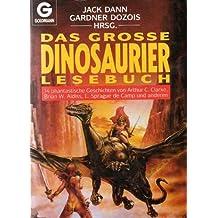 Jack Dann und Gardner Dozois (Hg.) - Das große Dinosaurier-Lesebuch