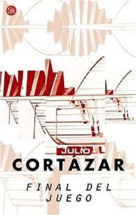 FINAL DEL JUEGO     PDL          JULIO CORTAZAR par  Julio Cortázar