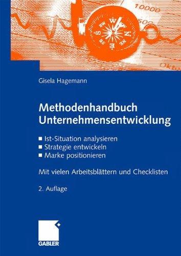 Methodenhandbuch Unternehmensentwicklung: Ist-Situation analysieren ...