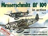 Messerschmitt Bf 109 in Action, Part 2 - Aircraft No. 57 : Pt. 2