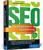 Suchmaschinen-Optimierung: Das umfassende Handbuch. Das SEO-Standardwerk