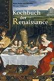 Das Kochbuch der Renaissance - Hans P. von Peschke