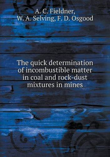 the-quick-determination-of-incombustible-matter-in-coal-and-rock-dust-mixtures-in-mines
