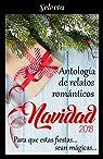 Antología de relatos románticos. Navidad 2018: Para que estas fiestas sean mágicas... par Razo