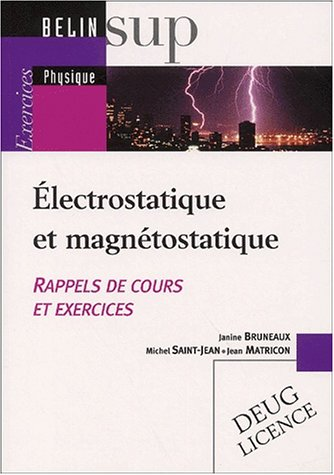 Electrostatique et magnétostatique : Rappels de cours et exercices