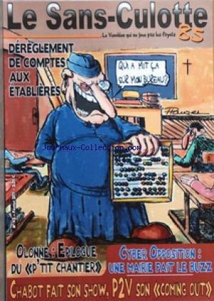 SANS CULOTTE (LE) [No 42] du 01/02/2011 - DEREGLEMENT DE COMPTES AUX ETABLIERES - OLONNE / EPILOGUE DU P'TIT CHANTIER - CYBER OPPOSITION / UNE MAIRIE FAIT LE BUZZ - CHABOT FAIT SON SHOW